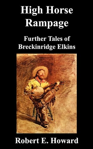 High Horse Rampage: Further Tales of Breckenridge Elkins