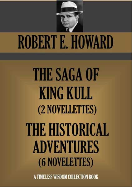 The Saga of King Kull & The Historical Adventures