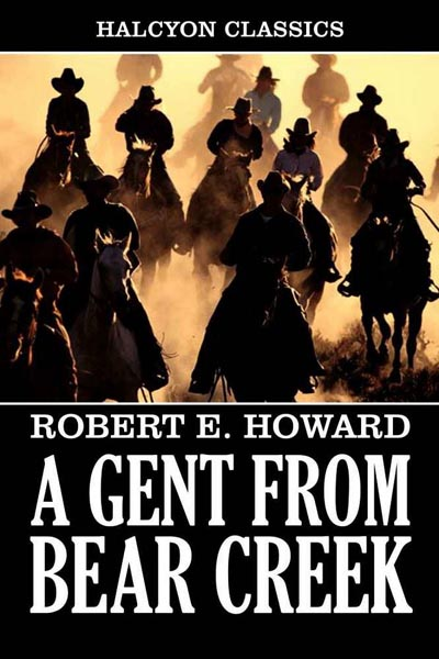 A Gent from Bear Creek and Other Westerns