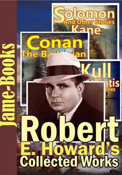 Robert E. Howard's Collected Works