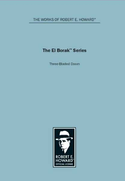 The El Borak Series: Three-Bladed Doom