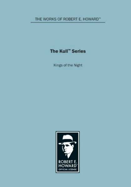 The Kull Series: Kings of the Night