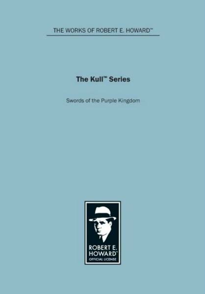 The Kull Series: Swords of the Purple Kingdom