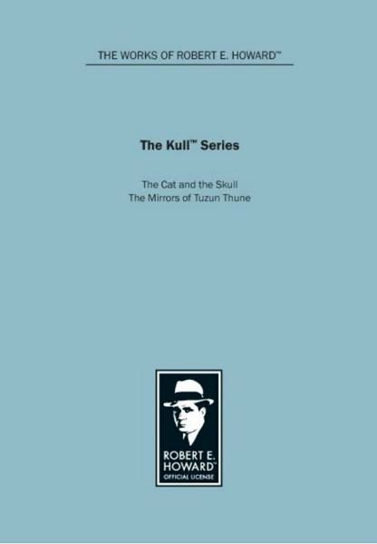 The Kull Series: The Cat and the Skull