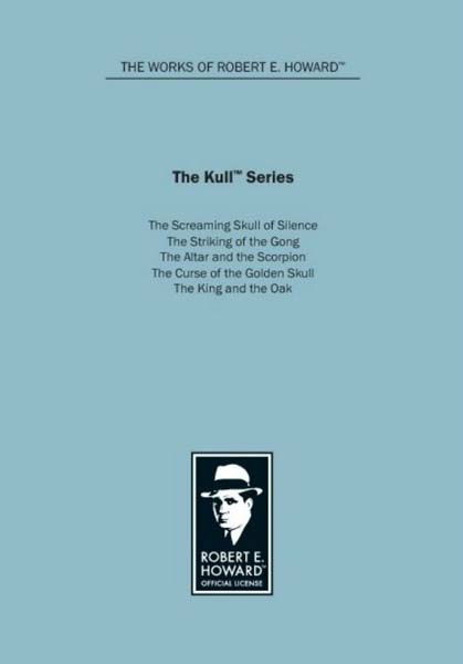 The Kull Series: The Screaming Skull of Silence