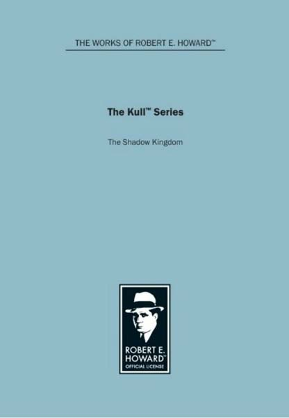 The Kull Series: The Shadow Kingdom