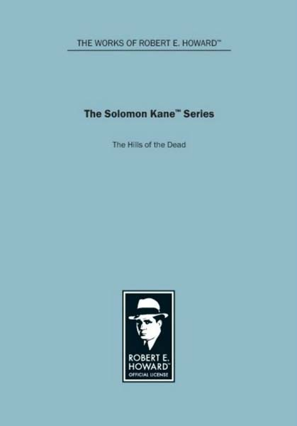 The Solomon Kane Series: The Hills of the Dead