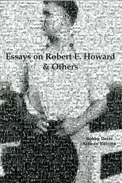 Essays on Robert E. Howard & Others