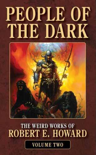 The Weird Works of Robert E. Howard Volume 2: People of the Dark