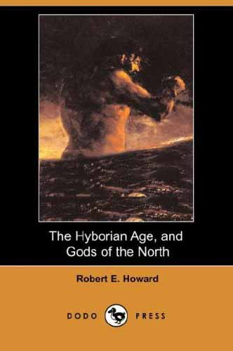 The Hyborian Age, and Gods of the North