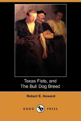 Texas Fists, and The Bull Dog Breed