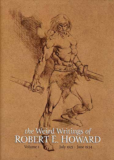 The Weird Writings of Robert E. Howard Volume 1