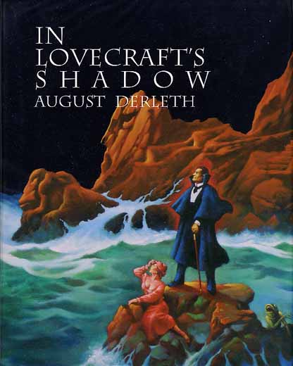 In Lovecraft's Shadow: The Cthulhu Mythos Stories of August Derleth