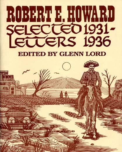 Robert E. Howard Selected Letters 1931 to 1936