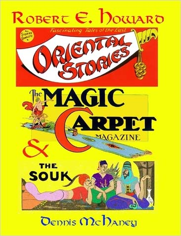 Robert E. Howard, Oriental Stories, The Magic Carpet, & The Souk