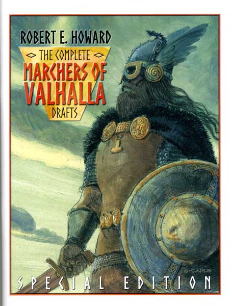 The Complete Marchers of Valhalla Drafts: Special Edition