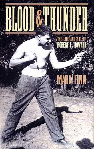 Blood & Thunder: The Life & Art of Robert E. Howard
