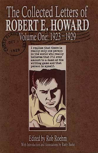 The Collected Letters of Robert E. Howard Volume One: 1923-1929