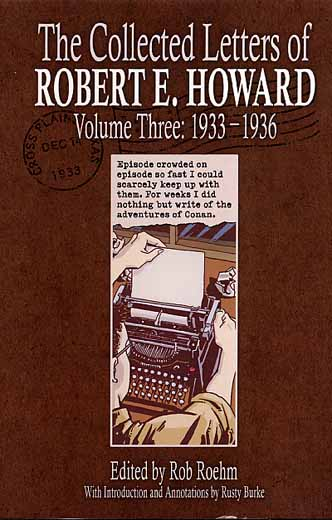 The Collected Letters of Robert E. Howard Volume Three: 1933-1936