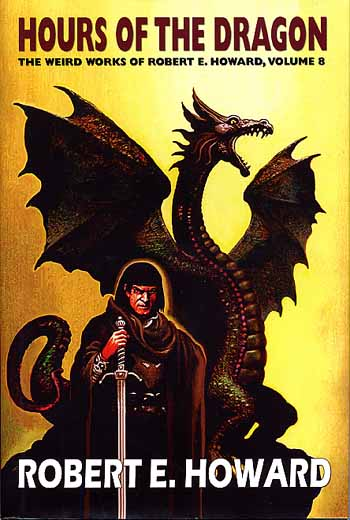 Hours of the Dragon: The Weird Works of Robert E. Howard, Volume 8